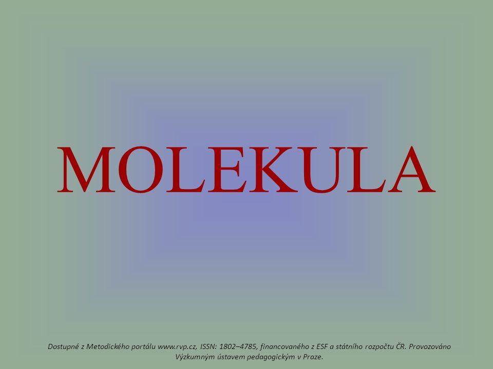 MOLEKULA Dostupné z Metodického portálu www.rvp.cz, ISSN: 1802–4785, financovaného z ESF a státního rozpočtu ČR.