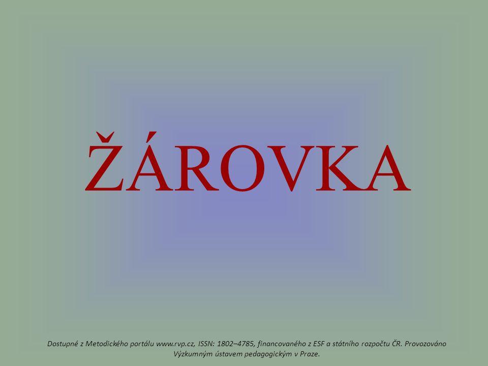 ŽÁROVKA Dostupné z Metodického portálu www.rvp.cz, ISSN: 1802–4785, financovaného z ESF a státního rozpočtu ČR.