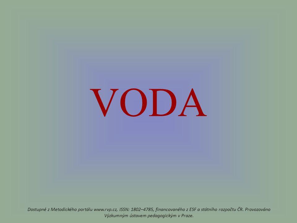 VODA Dostupné z Metodického portálu www.rvp.cz, ISSN: 1802–4785, financovaného z ESF a státního rozpočtu ČR.
