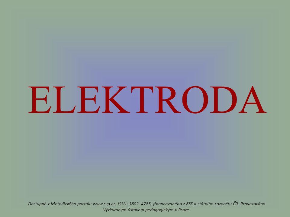 ELEKTRODA Dostupné z Metodického portálu www.rvp.cz, ISSN: 1802–4785, financovaného z ESF a státního rozpočtu ČR.