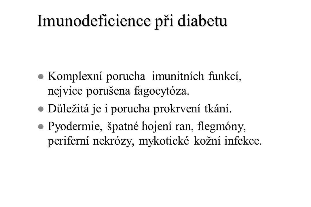 Imunodeficience při diabetu l Komplexní porucha imunitních funkcí, nejvíce porušena fagocytóza. l Důležitá je i porucha prokrvení tkání. l Pyodermie,