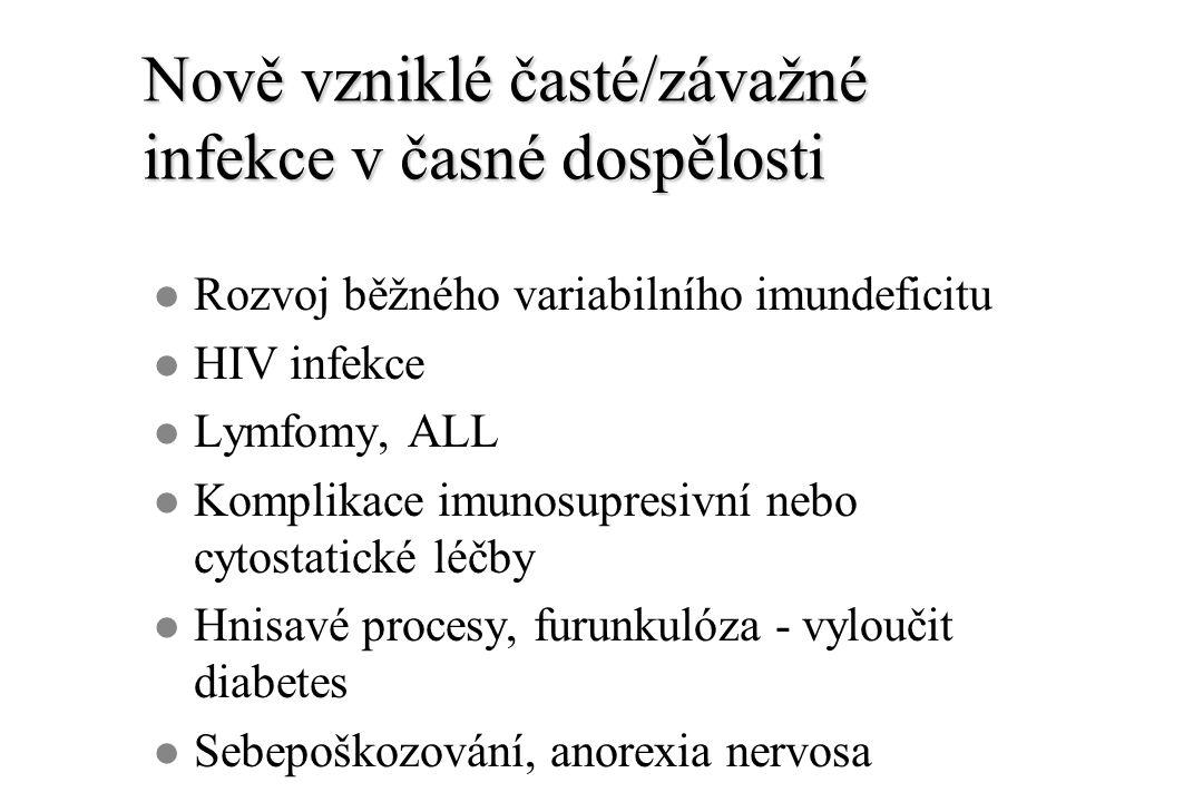 Nově vzniklé časté/závažné infekce v časné dospělosti l Rozvoj běžného variabilního imundeficitu l HIV infekce l Lymfomy, ALL l Komplikace imunosupres