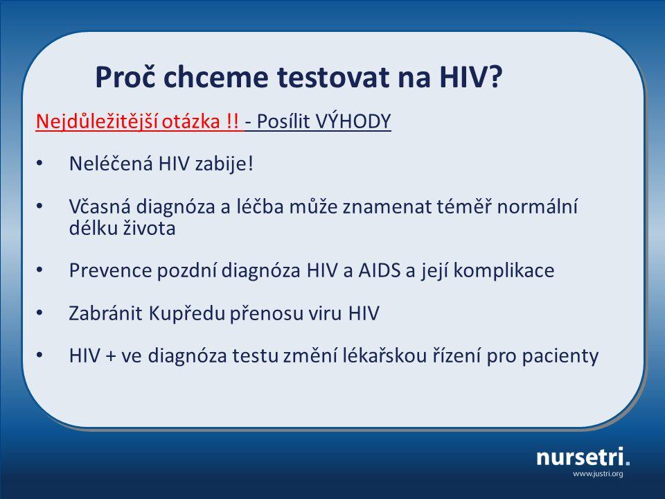 Nejdůležitější otázka !. - Posílit VÝHODY Neléčená HIV zabije.