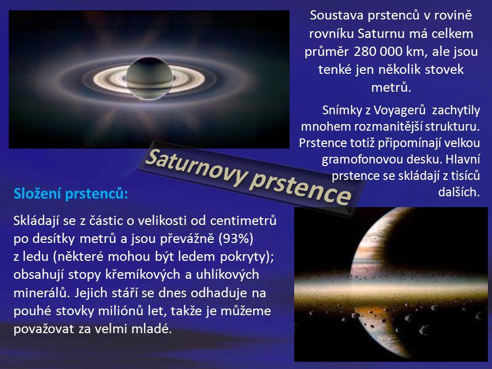 Soustava prstenců v rovině rovníku Saturnu má celkem průměr 280 000 km, ale jsou tenké jen několik stovek metrů.