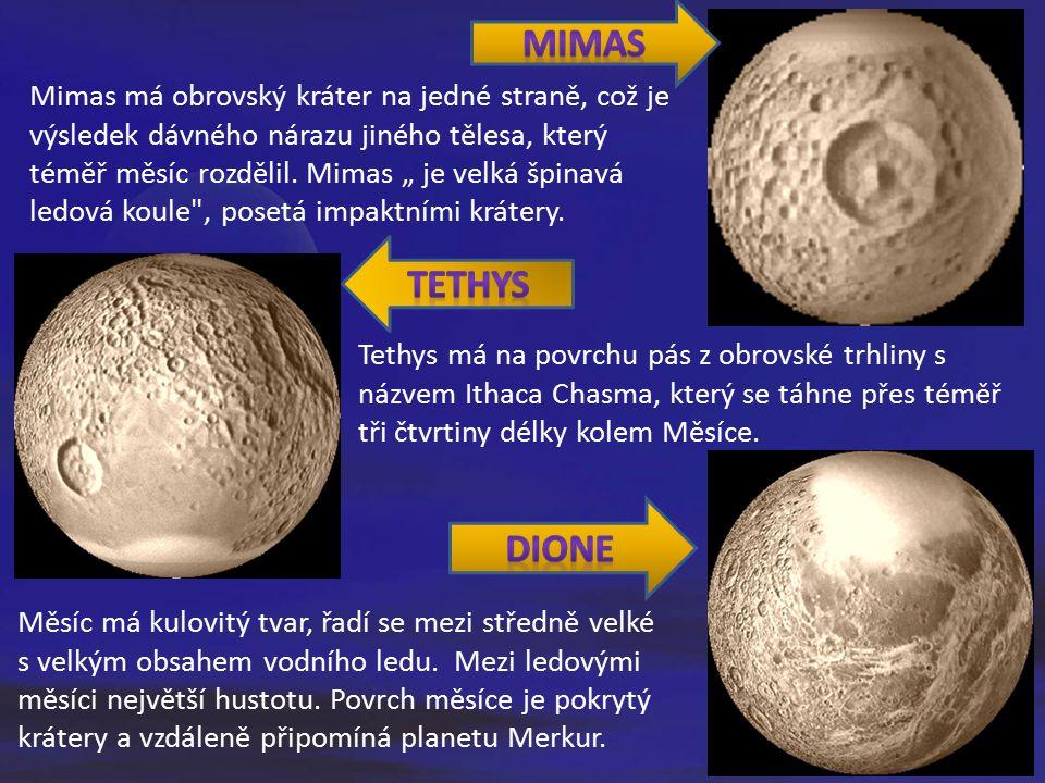 Tethys má na povrchu pás z obrovské trhliny s názvem Ithaca Chasma, který se táhne přes téměř tři čtvrtiny délky kolem Měsíce. Měsíc má kulovitý tvar,