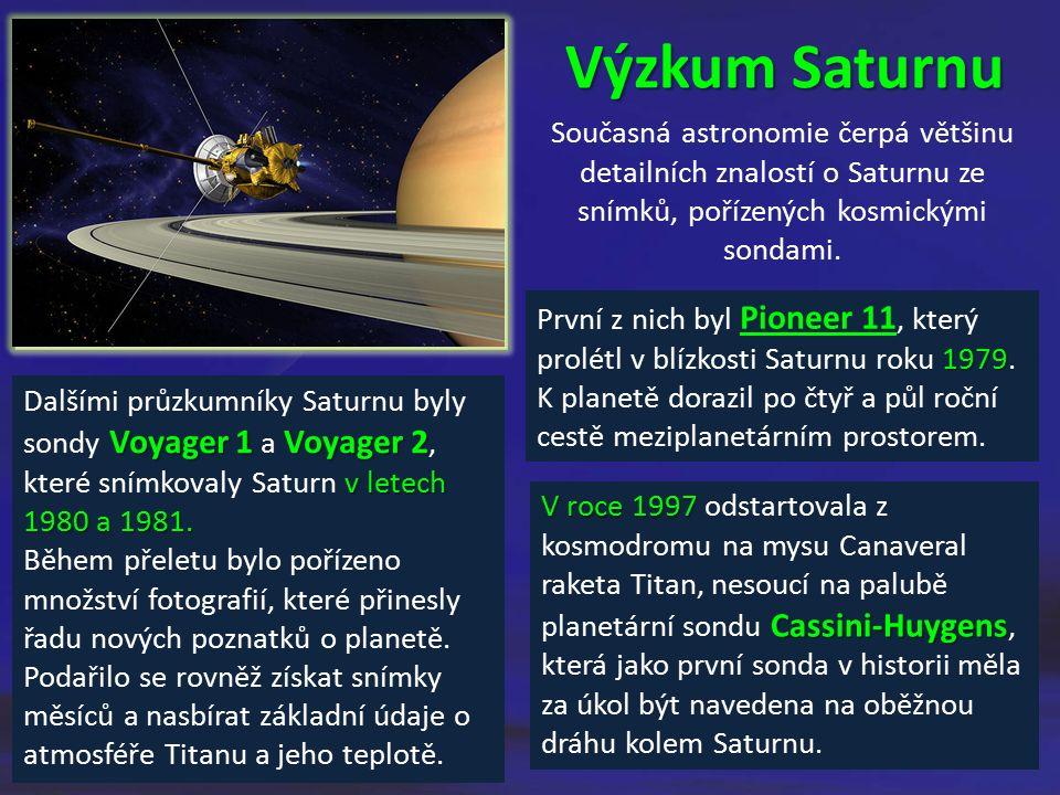 Výzkum Saturnu Současná astronomie čerpá většinu detailních znalostí o Saturnu ze snímků, pořízených kosmickými sondami. 1979 První z nich byl Pioneer