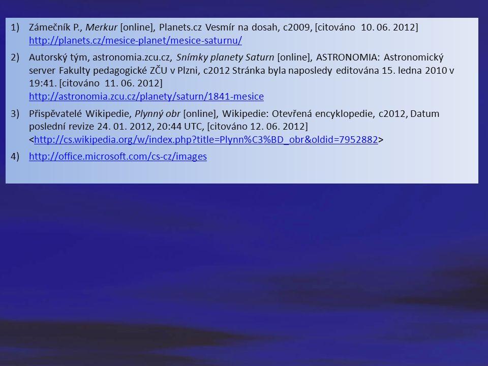 1)Zámečník P., Merkur [online], Planets.cz Vesmír na dosah, c2009, [citováno 10.