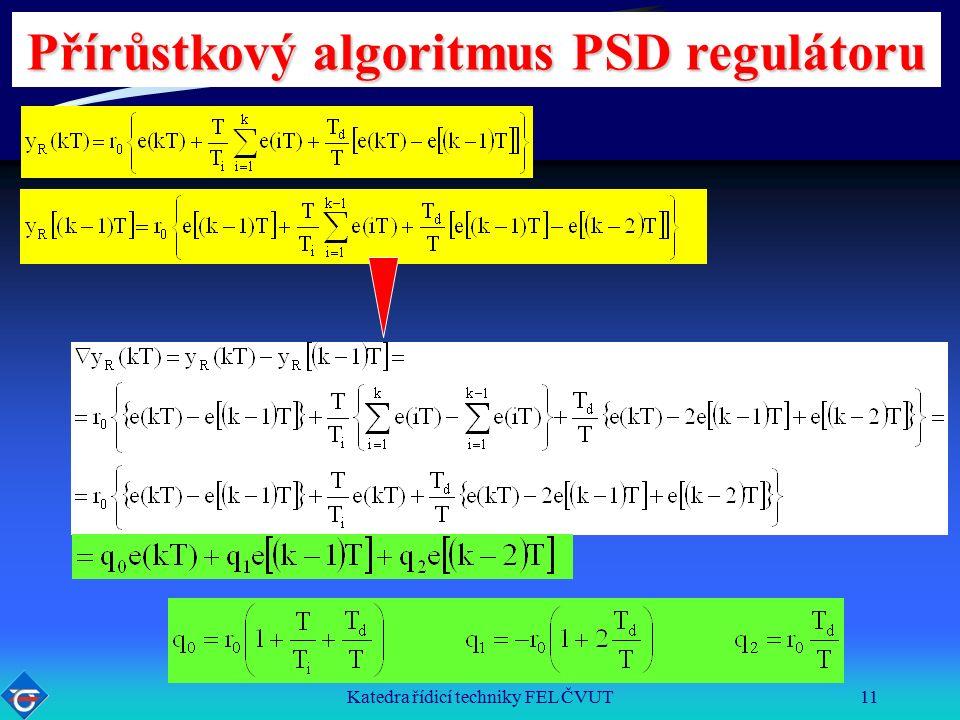 Katedra řídicí techniky FEL ČVUT11 Přírůstkový algoritmus PSD regulátoru