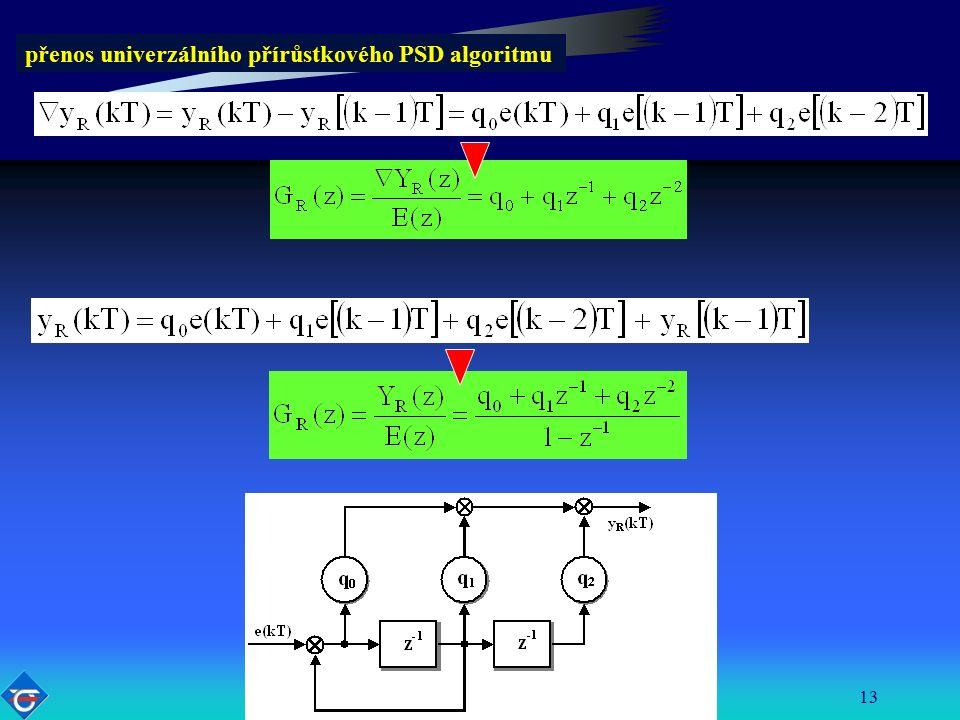 Katedra řídicí techniky FEL ČVUT13 přenos univerzálního přírůstkového PSD algoritmu