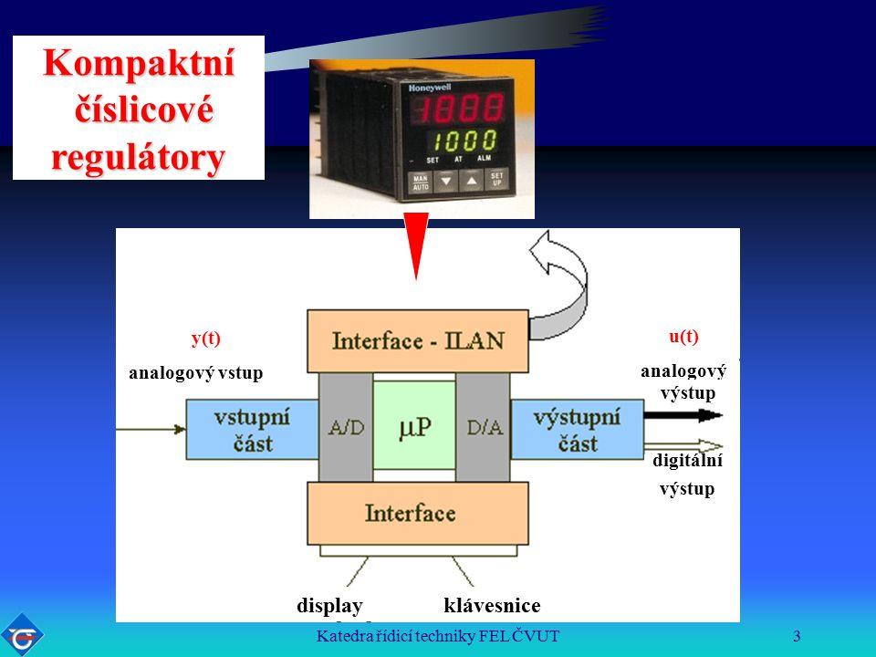 Katedra řídicí techniky FEL ČVUT3 Kompaktní číslicové regulátory číslicové regulátory display klávesnice y(t) analogový vstup u(t) analogový výstup digitální výstup