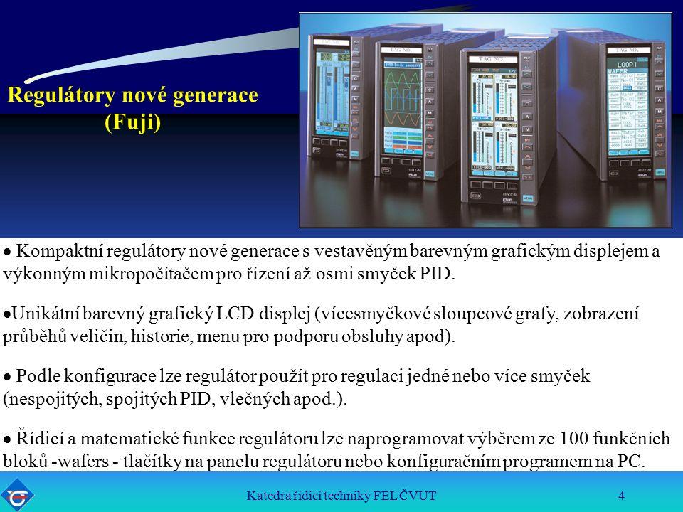 Katedra řídicí techniky FEL ČVUT4  Kompaktní regulátory nové generace s vestavěným barevným grafickým displejem a výkonným mikropočítačem pro řízení až osmi smyček PID.