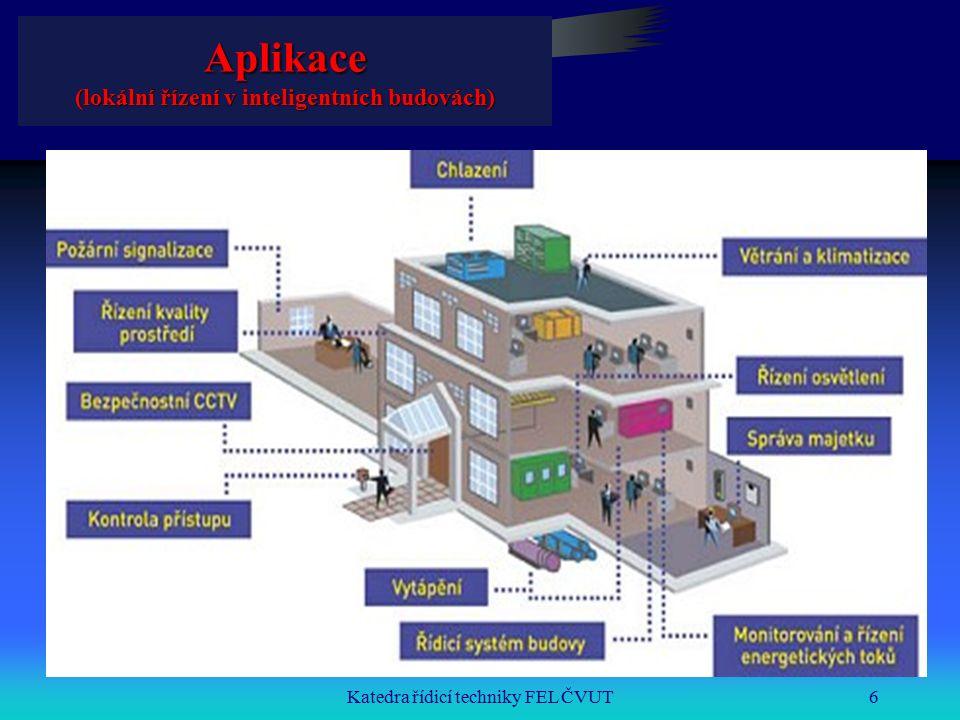 Katedra řídicí techniky FEL ČVUT6 Aplikace (lokální řízení v inteligentních budovách)