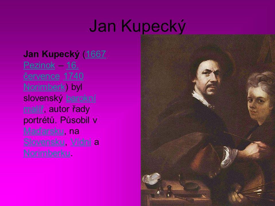 Jan Kupecký Jan Kupecký (1667 Pezinok – 16.