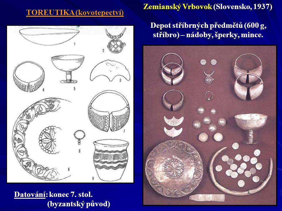 Zemianský Vrbovok (Slovensko, 1937) Depot stříbrných předmětů (600 g, stříbro) – nádoby, šperky, mince. TOREUTIKA (kovotepectví) Datování: konec 7. st