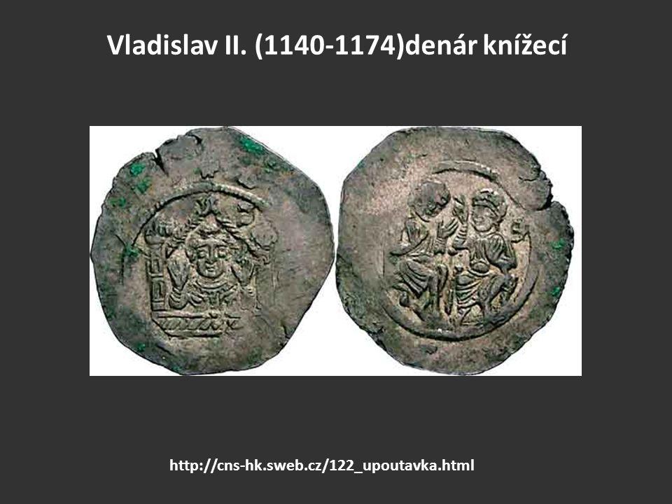Vladislav II. (1140-1174)denár knížecí http://cns-hk.sweb.cz/122_upoutavka.html
