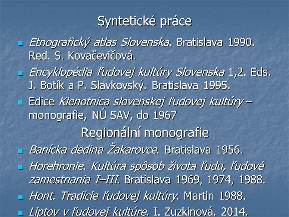 Syntetické práce Etnografický atlas Slovenska. Bratislava 1990.