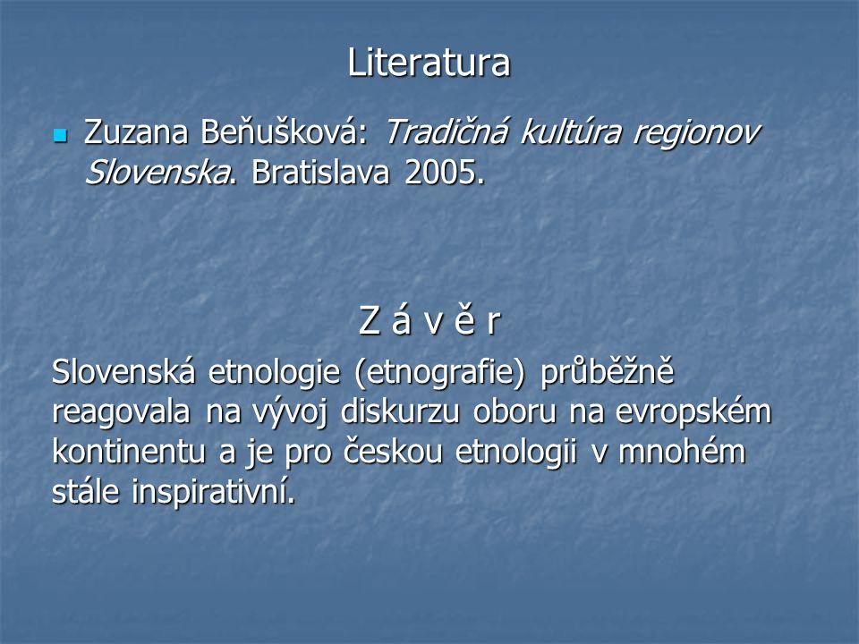 Literatura Zuzana Beňušková: Tradičná kultúra regionov Slovenska.