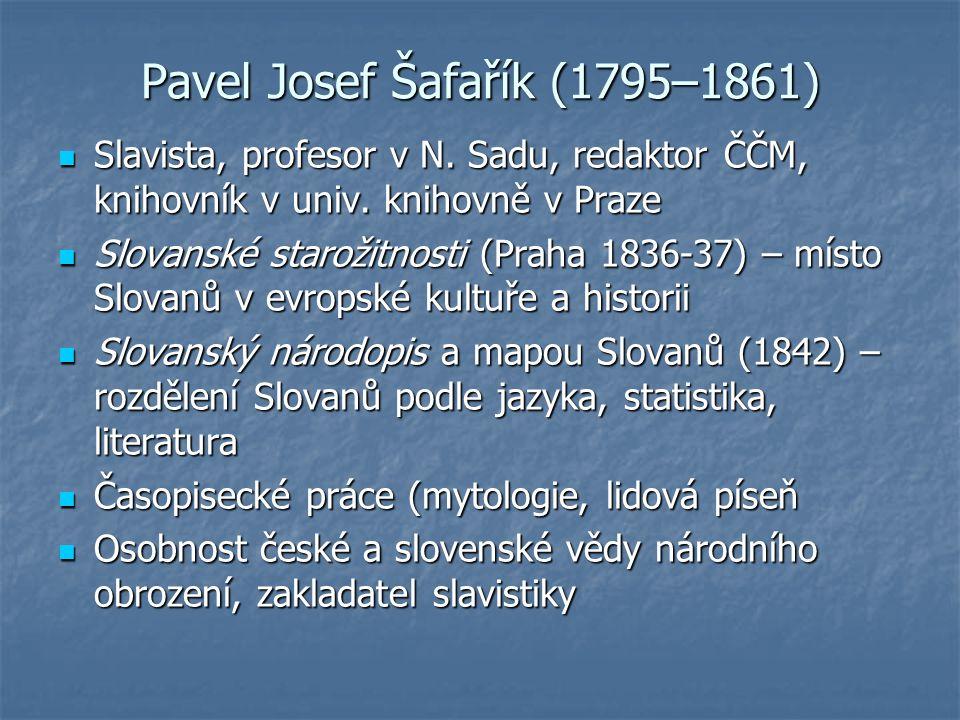 Pavel Josef Šafařík (1795–1861) Slavista, profesor v N.