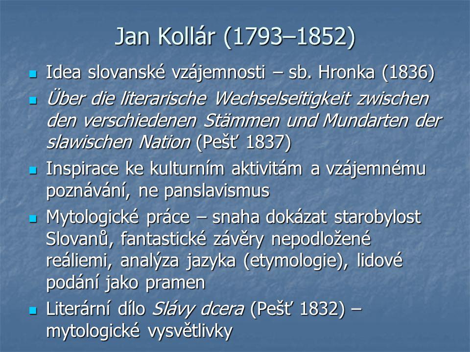 Jan Kollár (1793–1852) Idea slovanské vzájemnosti – sb.