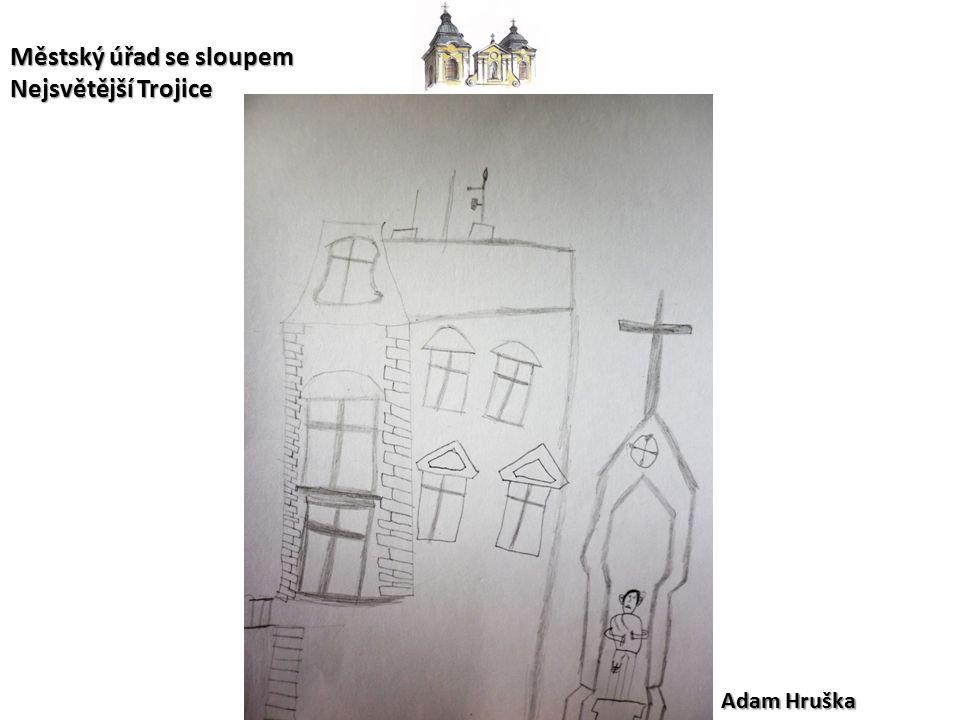 Adam Hruška Městský úřad se sloupem Nejsvětější Trojice