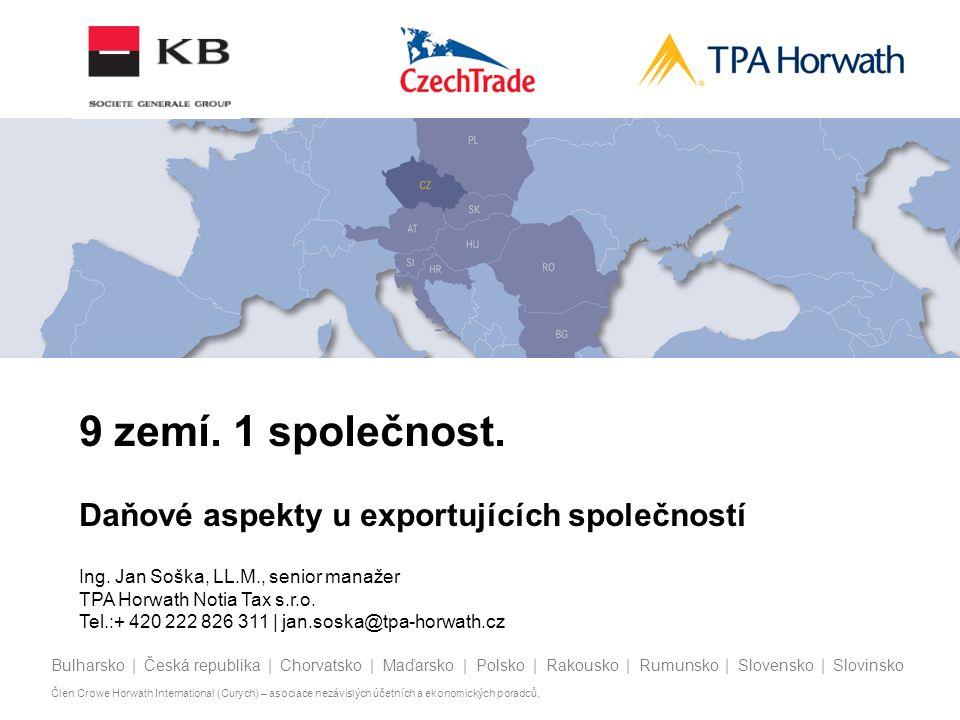 Bulharsko | Česká republika | Chorvatsko | Maďarsko | Polsko | Rakousko | Rumunsko | Slovensko | Slovinsko Člen Crowe Horwath International (Curych) –