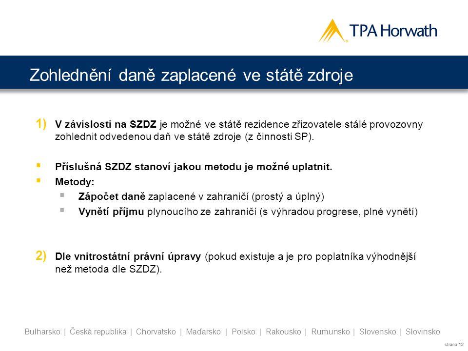 strana 12 Bulharsko | Česká republika | Chorvatsko | Maďarsko | Polsko | Rakousko | Rumunsko | Slovensko | Slovinsko Zohlednění daně zaplacené ve stát