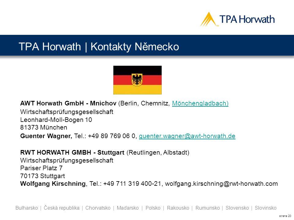 strana 20 Bulharsko | Česká republika | Chorvatsko | Maďarsko | Polsko | Rakousko | Rumunsko | Slovensko | Slovinsko TPA Horwath | Kontakty Německo AW
