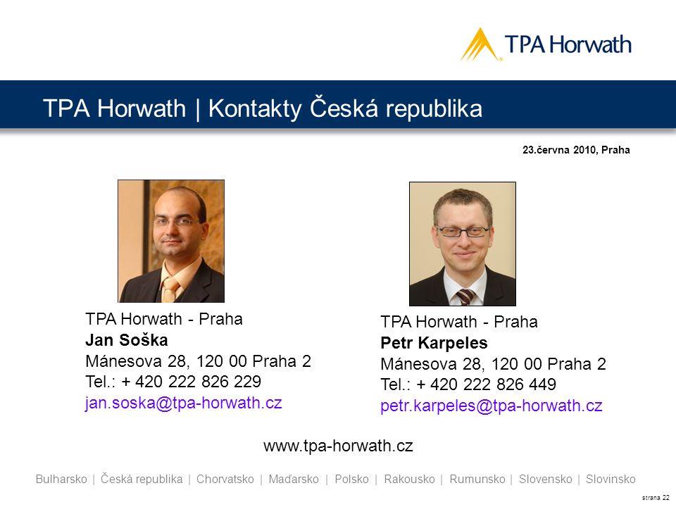 strana 22 Bulharsko | Česká republika | Chorvatsko | Maďarsko | Polsko | Rakousko | Rumunsko | Slovensko | Slovinsko TPA Horwath | Kontakty Česká repu