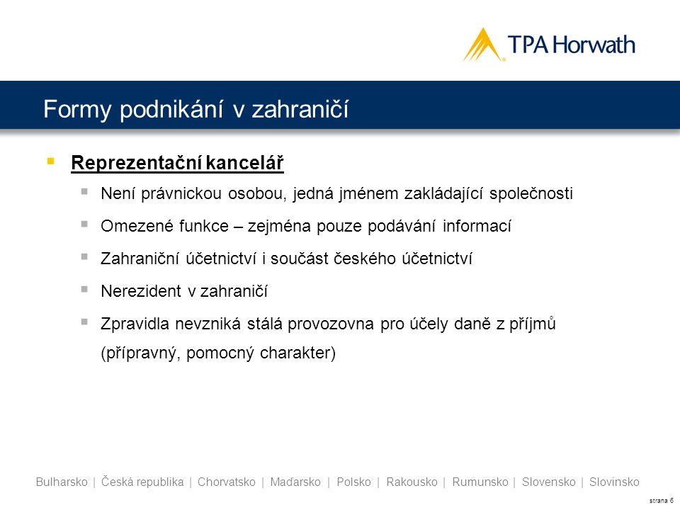 strana 17 Bulharsko | Česká republika | Chorvatsko | Maďarsko | Polsko | Rakousko | Rumunsko | Slovensko | Slovinsko  Sociální zabezpečení a zdravotní pojištění  Nařízení 883/2004 a prováděcí Nařízení 987/2009: občané EU a jejích rodinný příslušníci  Nařízení 1408/71 a prováděcí Nařízení 574/72: osoby z 3-tích zemí a CH, N, LICHT, ISL.