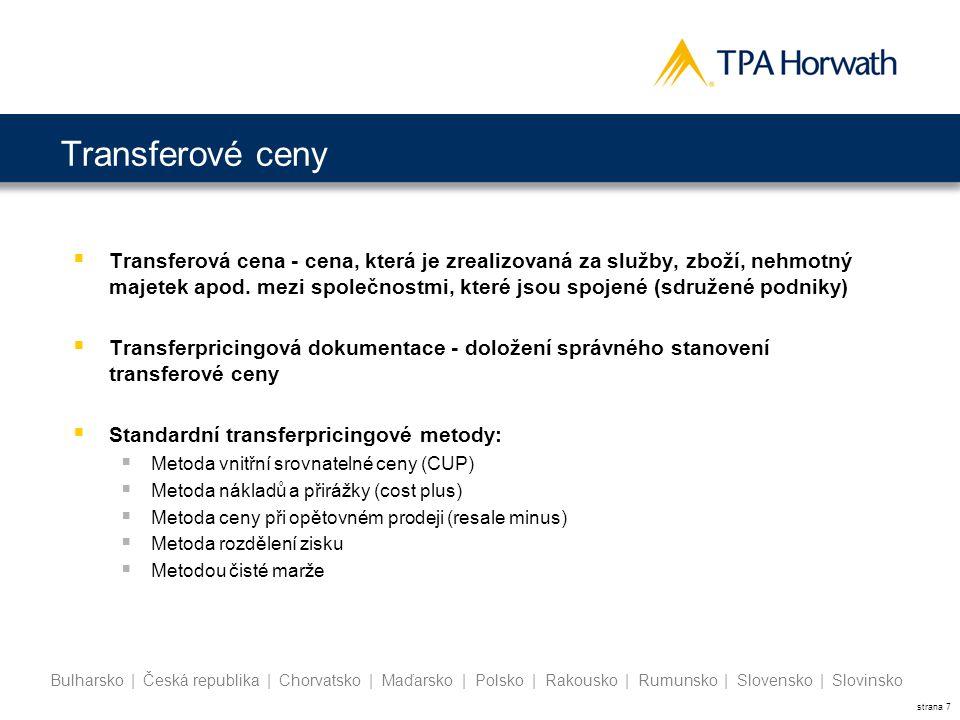 strana 7 Bulharsko | Česká republika | Chorvatsko | Maďarsko | Polsko | Rakousko | Rumunsko | Slovensko | Slovinsko Transferové ceny  Transferová cen