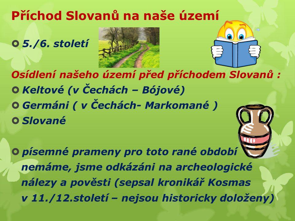 Příchod Slovanů na naše území  5./6.