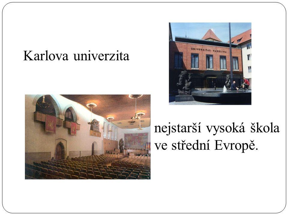 Karlova univerzita nejstarší vysoká škola ve střední Evropě.