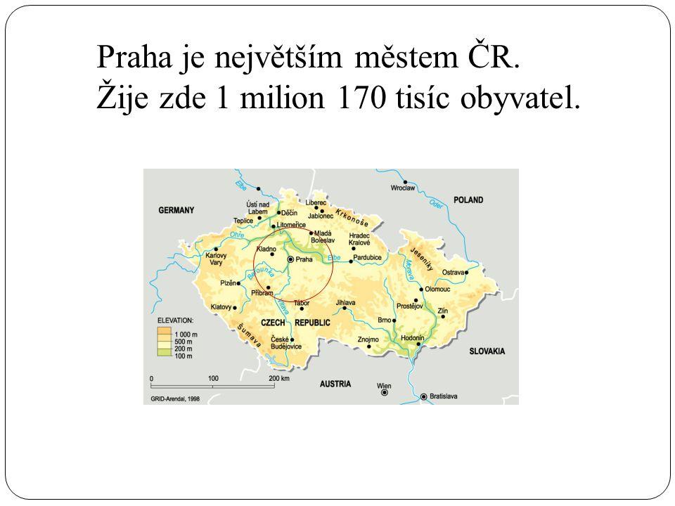 Praha je největším městem ČR. Žije zde 1 milion 170 tisíc obyvatel.
