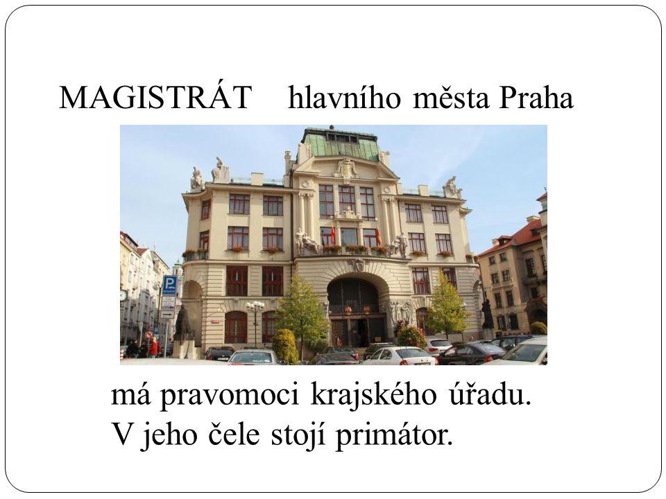 hlavního města Praha má pravomoci krajského úřadu. V jeho čele stojí primátor. MAGISTRÁT