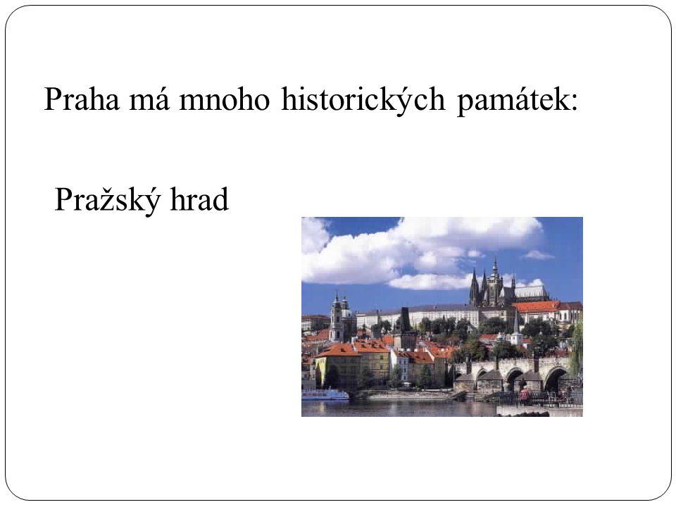 Praha má mnoho historických památek: Pražský hrad