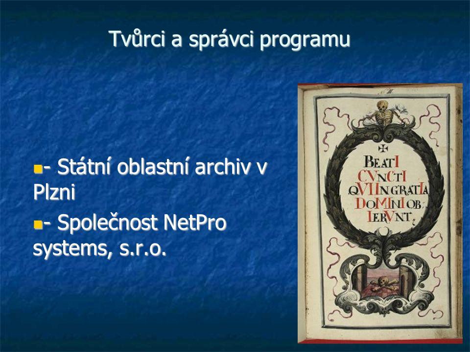 Tvůrci a správci programu - Státní oblastní archiv v Plzni - Státní oblastní archiv v Plzni - Společnost NetPro systems, s.r.o.