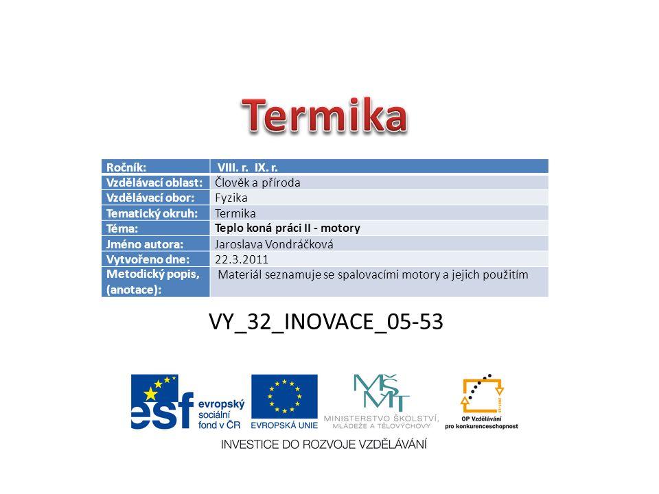 VY_32_INOVACE_05-53 Ročník: VIII.r. IX. r.