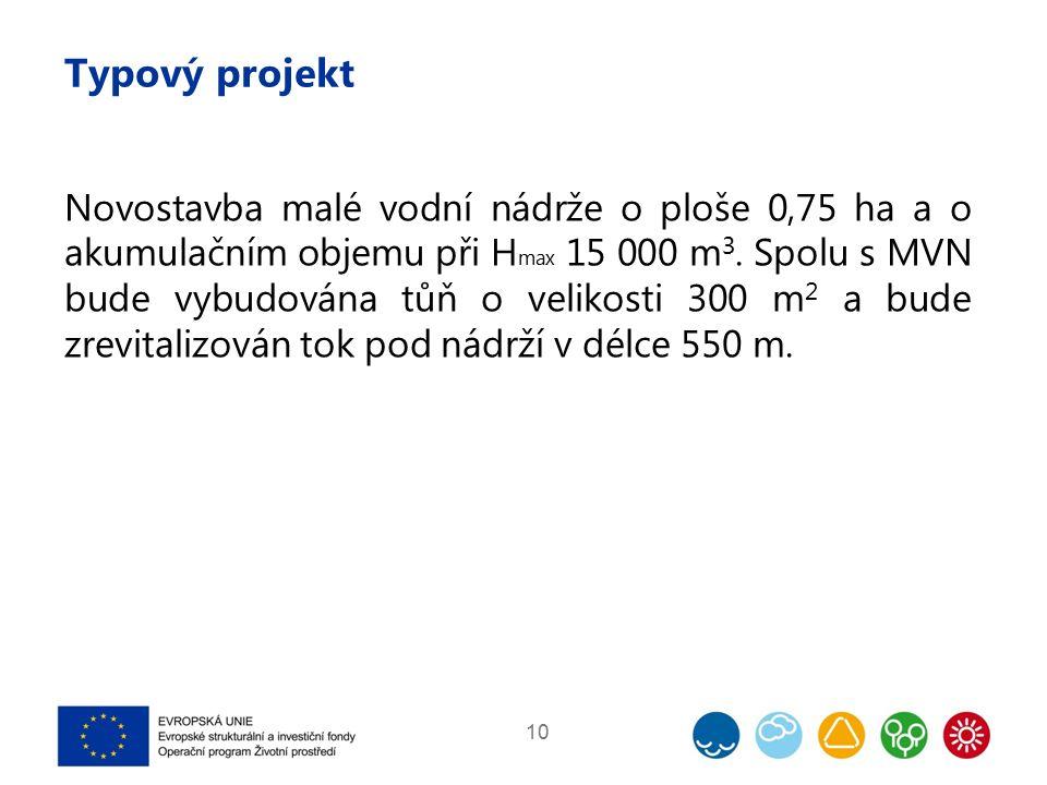 Typový projekt Novostavba malé vodní nádrže o ploše 0,75 ha a o akumulačním objemu při H max 15 000 m 3.