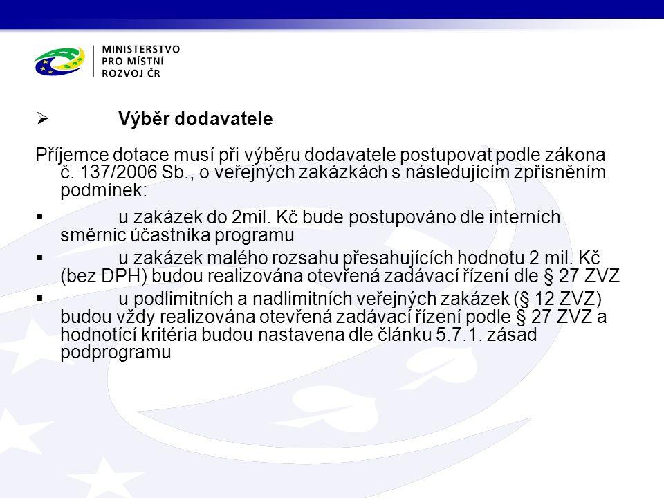  Výběr dodavatele Příjemce dotace musí při výběru dodavatele postupovat podle zákona č.
