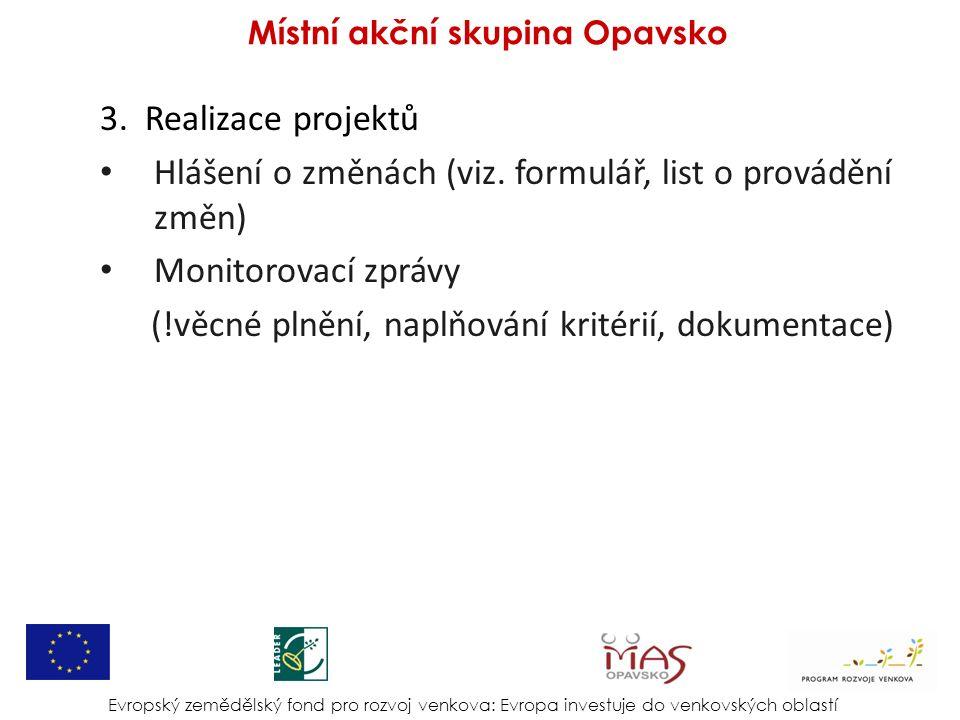 3. Realizace projektů Hlášení o změnách (viz.