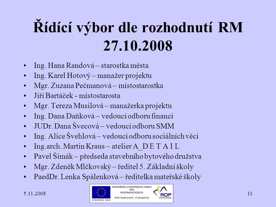 5.11.200811 Řídící výbor dle rozhodnutí RM 27.10.2008 Ing.