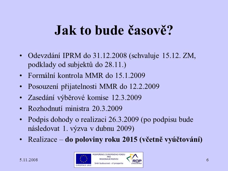5.11.20086 Jak to bude časově. Odevzdání IPRM do 31.12.2008 (schvaluje 15.12.