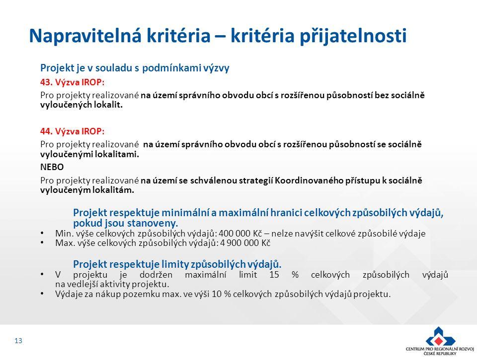 Projekt je v souladu s podmínkami výzvy 43. Výzva IROP: Pro projekty realizované na území správního obvodu obcí s rozšířenou působností bez sociálně v