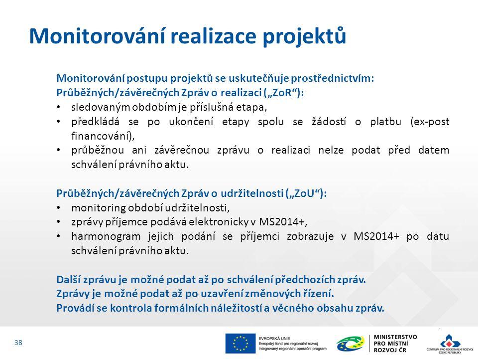 """Monitorování postupu projektů se uskutečňuje prostřednictvím: Průběžných/závěrečných Zpráv o realizaci (""""ZoR ): sledovaným obdobím je příslušná etapa, předkládá se po ukončení etapy spolu se žádostí o platbu (ex-post financování), průběžnou ani závěrečnou zprávu o realizaci nelze podat před datem schválení právního aktu."""
