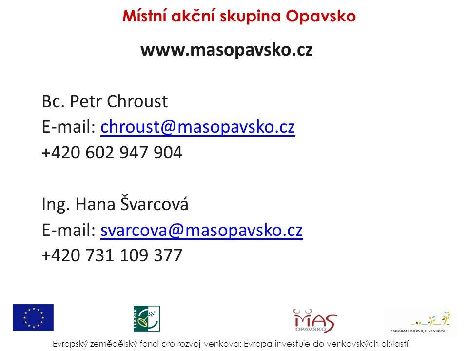 www.masopavsko.cz Bc. Petr Chroust E-mail: chroust@masopavsko.czchroust@masopavsko.cz +420 602 947 904 Ing. Hana Švarcová E-mail: svarcova@masopavsko.