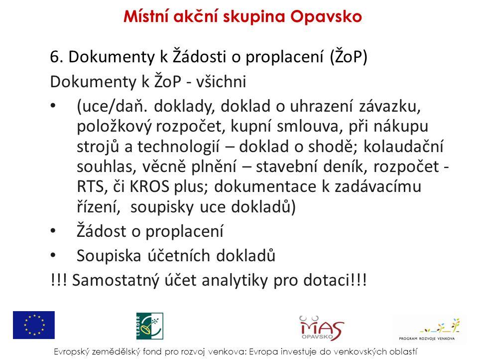 6. Dokumenty k Žádosti o proplacení (ŽoP) Dokumenty k ŽoP - všichni (uce/daň.