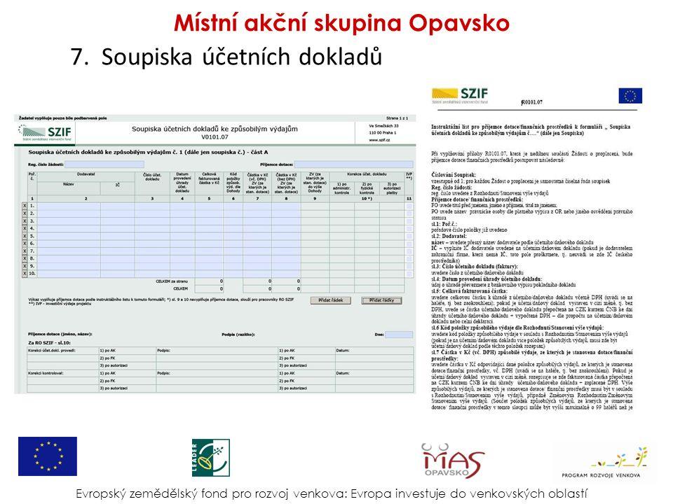 7. Soupiska účetních dokladů Evropský zemědělský fond pro rozvoj venkova: Evropa investuje do venkovských oblastí Místní akční skupina Opavsko