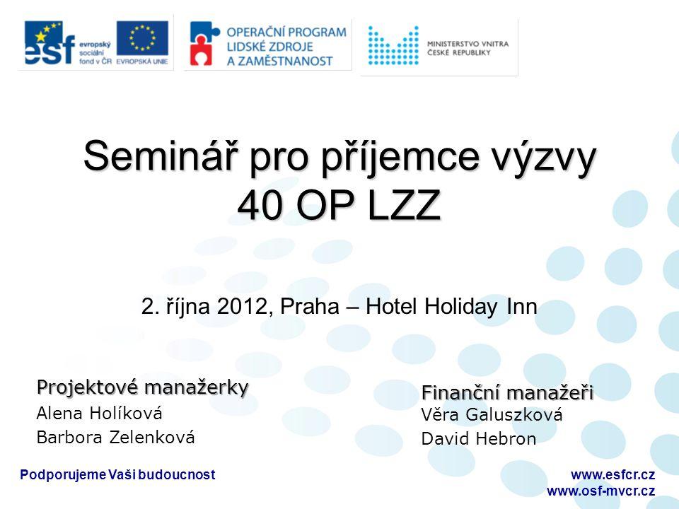 Dotazy k auditu Podporujeme Vaši budoucnostwww.esfcr.cz www.osf-mvcr.cz