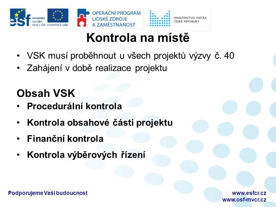 Kontrola na místě VSK musí proběhnout u všech projektů výzvy č.