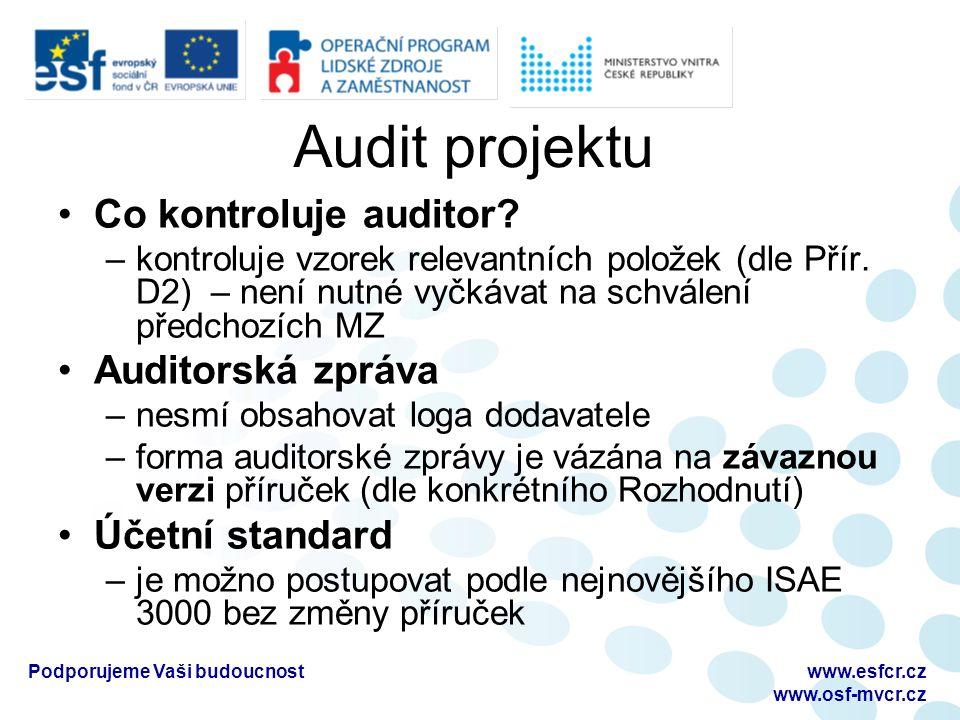Audit projektu Co kontroluje auditor. –kontroluje vzorek relevantních položek (dle Přír.